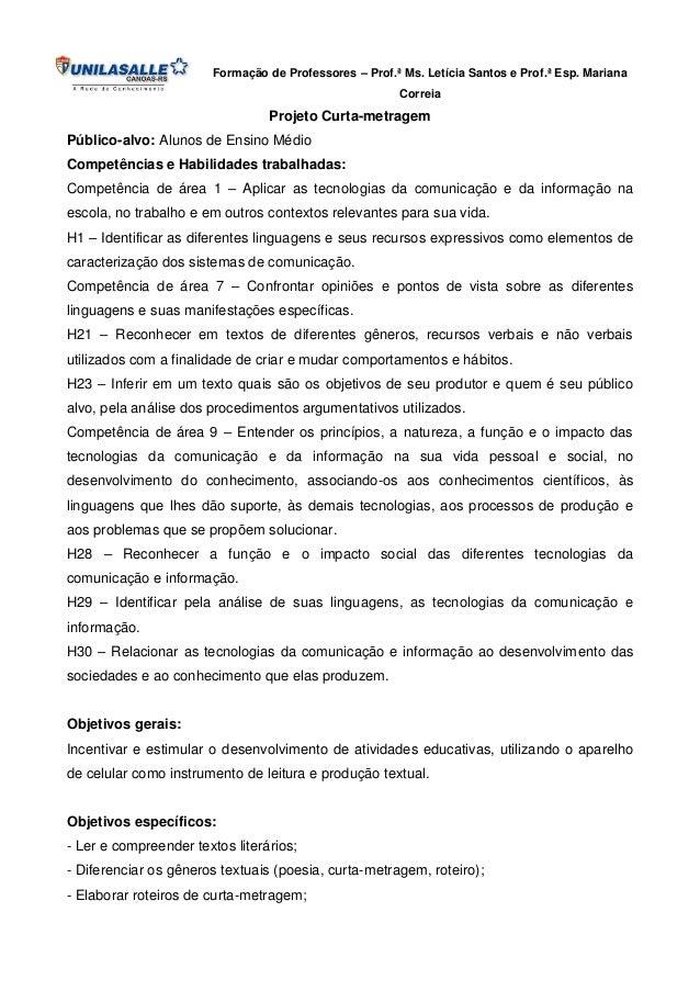 Formação de Professores – Prof.ª Ms. Letícia Santos e Prof.ª Esp. Mariana Correia  Projeto Curta-metragem Público-alvo: Al...