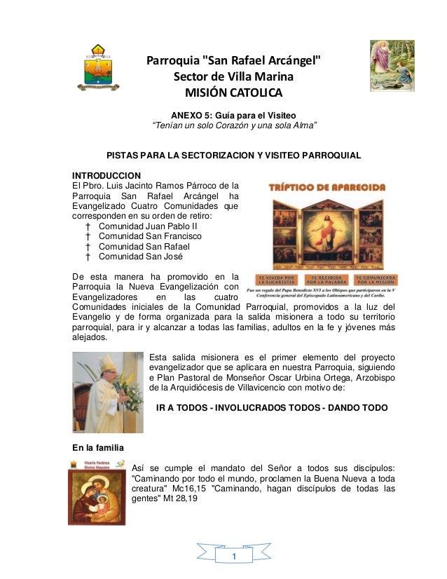 """1 Parroquia """"San Rafael Arcángel"""" Sector de Villa Marina MISIÓN CATOLICA ANEXO 5: Guía para el Visiteo """"Tenían un solo Cor..."""