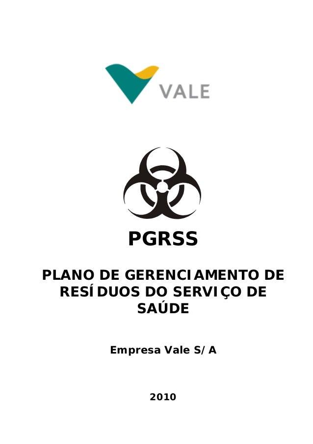 PGRSS PLANO DE GERENCIAMENTO DE RESÍDUOS DO SERVIÇO DE SAÚDE Empresa Vale S/A  2010