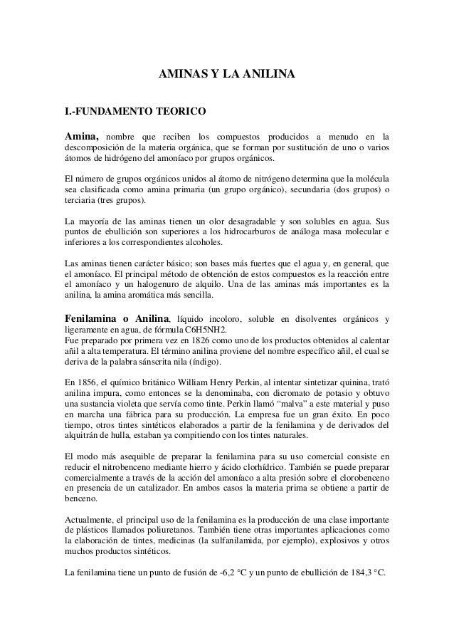 AMINAS Y LA ANILINAI.-FUNDAMENTO TEORICOAmina, nombre que reciben los compuestos producidos a menudo en ladescomposición d...