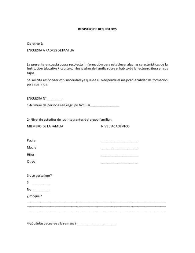 REGISTRO DE RESULTADOS  Objetivo 1:  ENCUESTA A PADRES DE FAMILIA  La presente encuesta busca recolectar información para ...