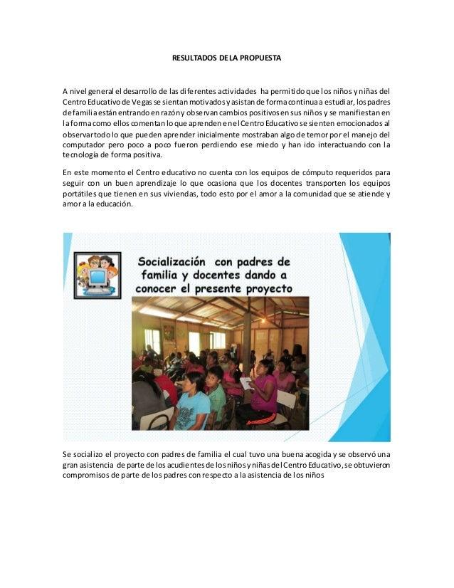 RESULTADOS DE LA PROPUESTA  A nivel general el desarrollo de las diferentes actividades ha permitido que los niños y niñas...