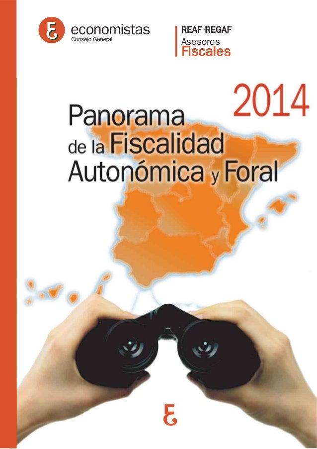PANORAMA DE LA FISCALIDAD AUTONÓMICA Y FORAL, 2014