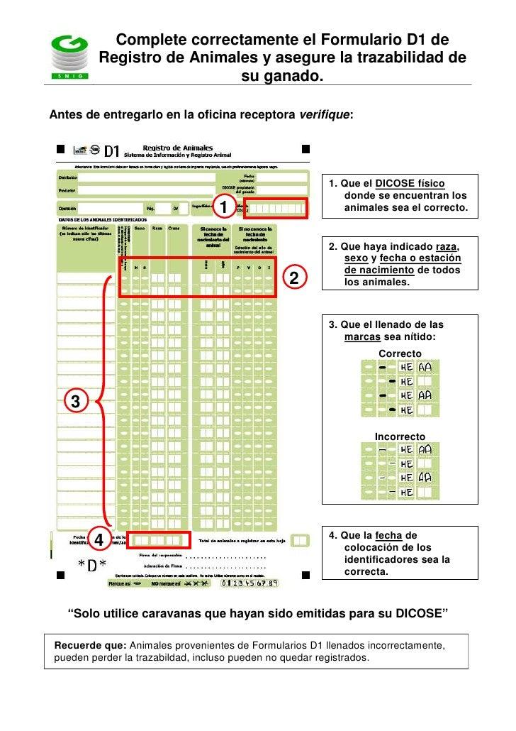 Complete correctamente el Formulario D1 de        Registro de Animales y asegure la trazabilidad de                       ...