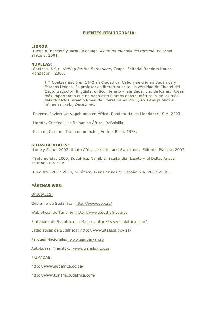FUENTES-BIBLIOGRAFÍA:<br />LIBROS:<br />-Diego A. Barrado y Jordi Calabuig: Geografía mundial del turismo, Editorial Sínte...