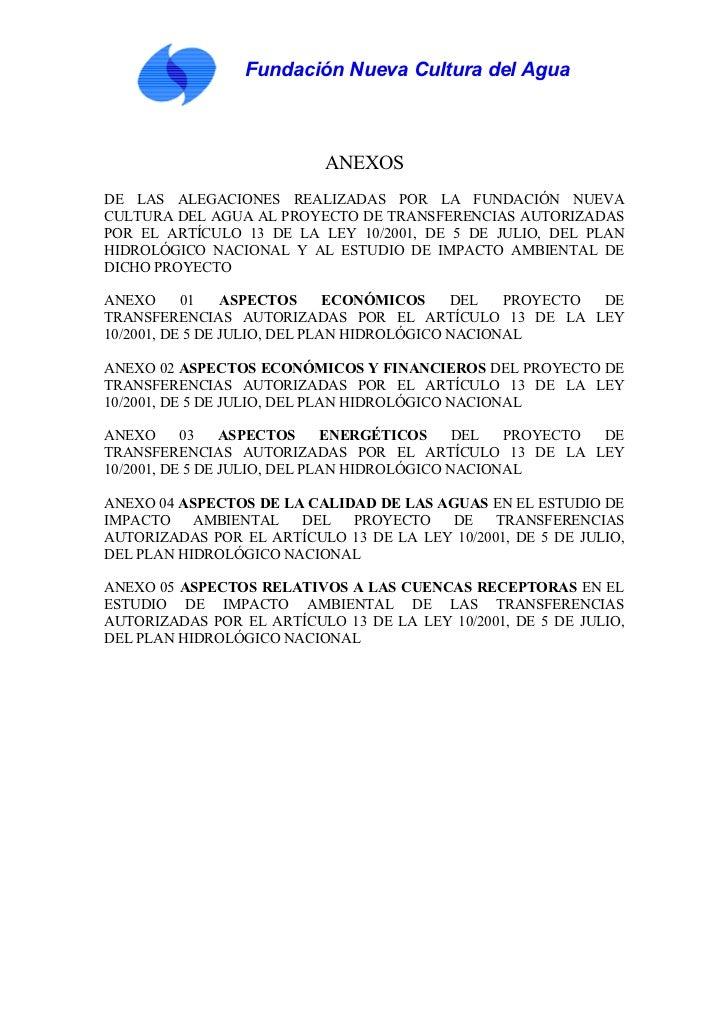 Fundación Nueva Cultura del Agua                           ANEXOSDE LAS ALEGACIONES REALIZADAS POR LA FUNDACIÓN NUEVACULTU...