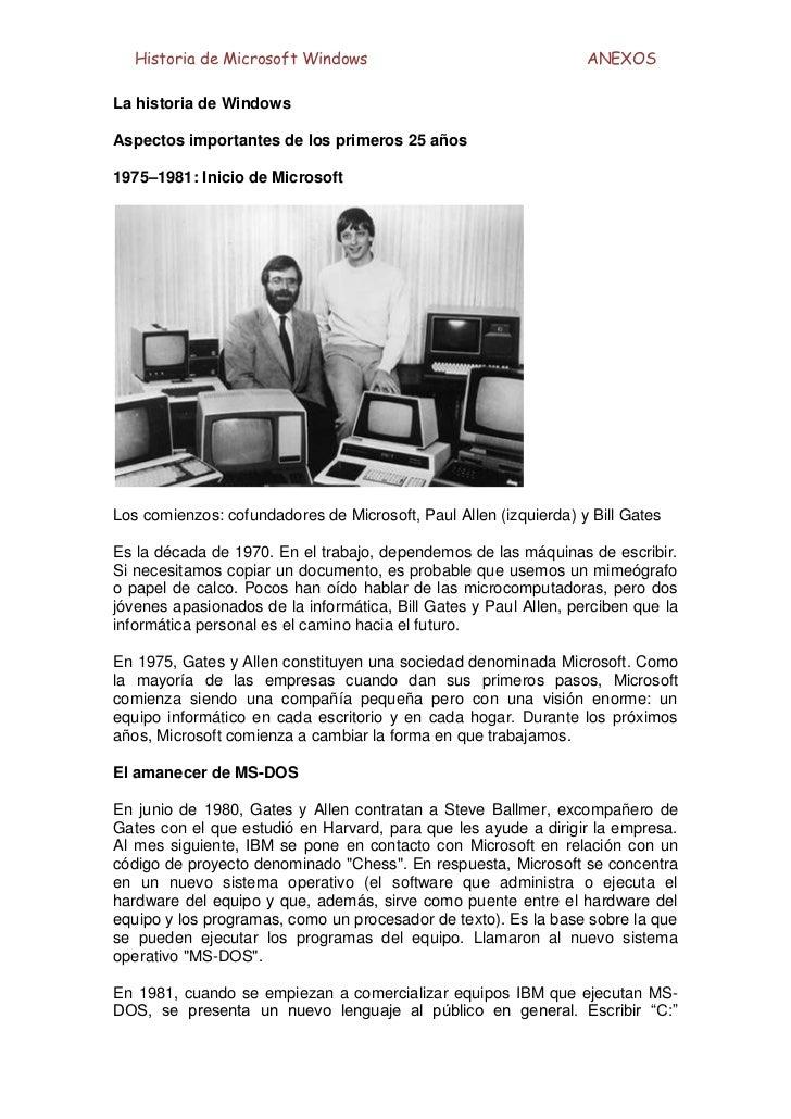 Historia de Microsoft Windows                                   ANEXOSLa historia de WindowsAspectos importantes de los pr...
