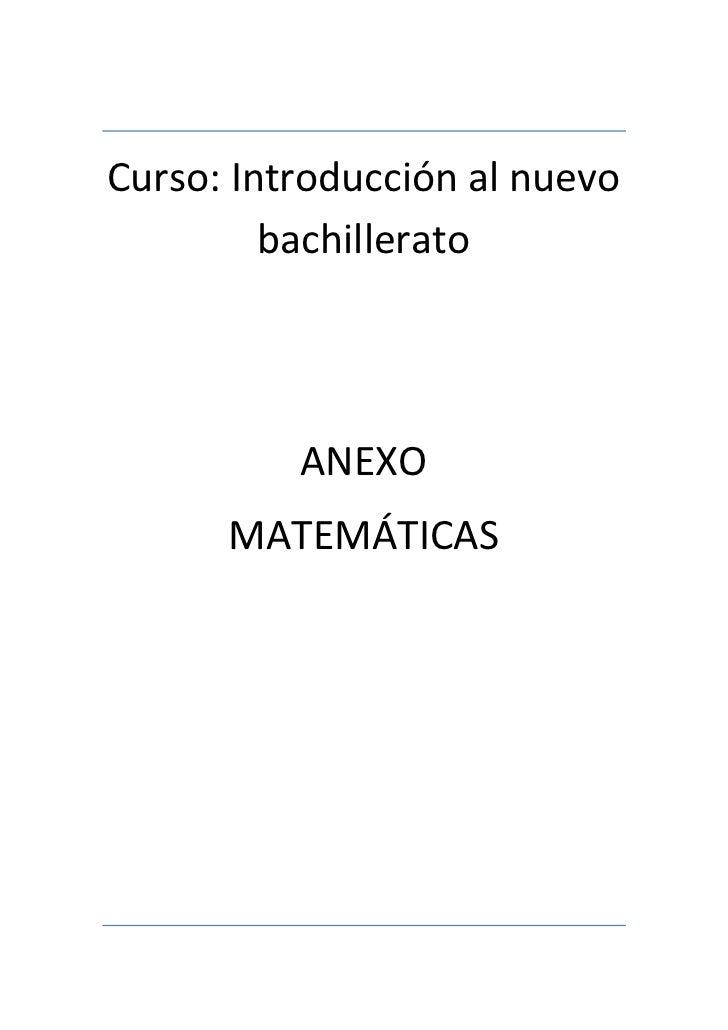 Curso: Introducción al nuevo         bachillerato          ANEXO      MATEMÁTICAS