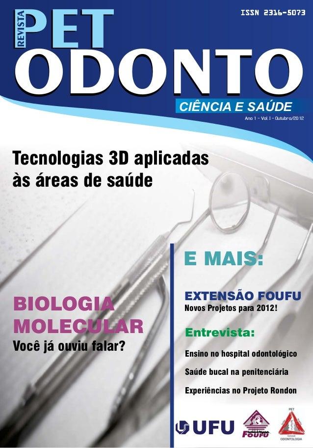 EXTENSÃO FOUFUNovos Projetos para 2012!BIOLOGIAMOLECULARVocê já ouviu falar?E MAIS:PETODONTOODONTOPETREVISTACIÊNCIA E SAÚD...