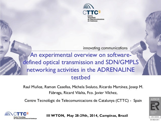 An experimental overview on software- defined optical transmission and SDN/GMPLS networking activities in the ADRENALINE t...