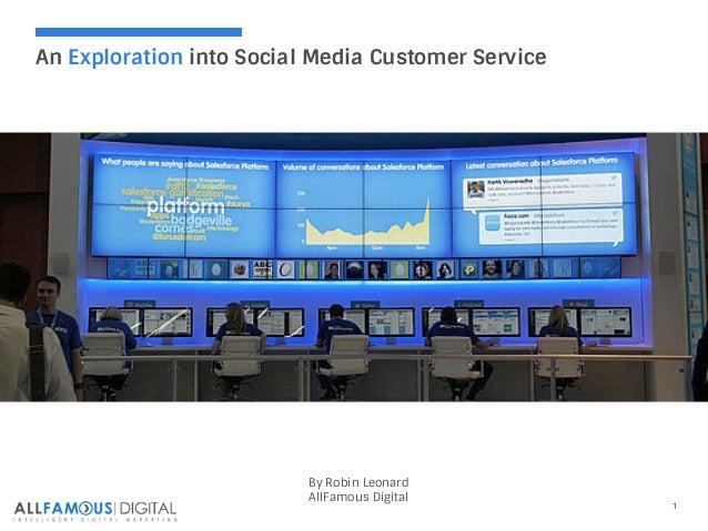 1 An Exploration into Social Media Customer Service By Robin Leonard AllFamous Digital