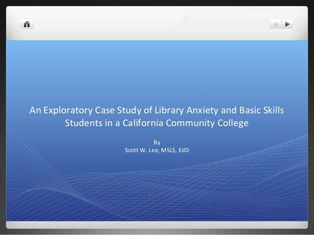 An Exploratory Case Study of Library Anxiety and Basic Skills        Students in a California Community College           ...