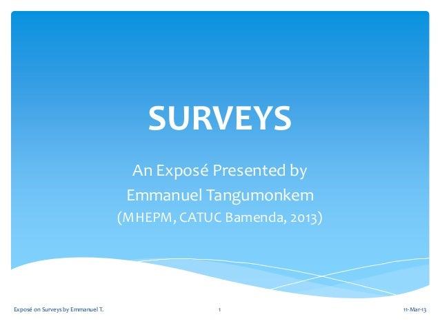 SURVEYS                                     An Exposé Presented by                                    Emmanuel Tangumonkem...