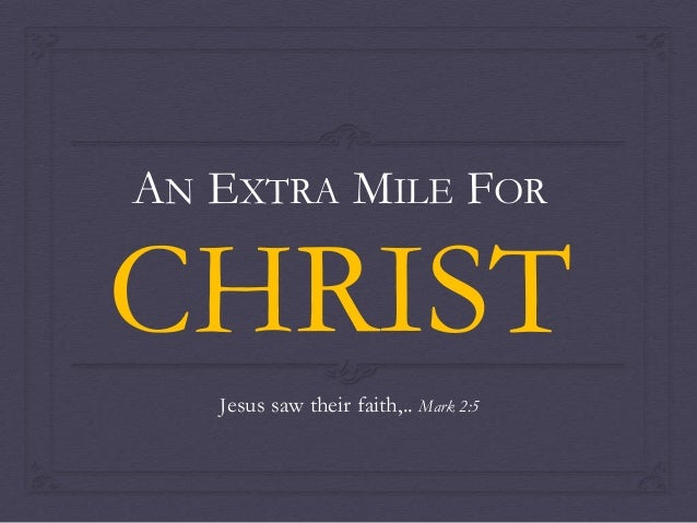 An extra mile for christ