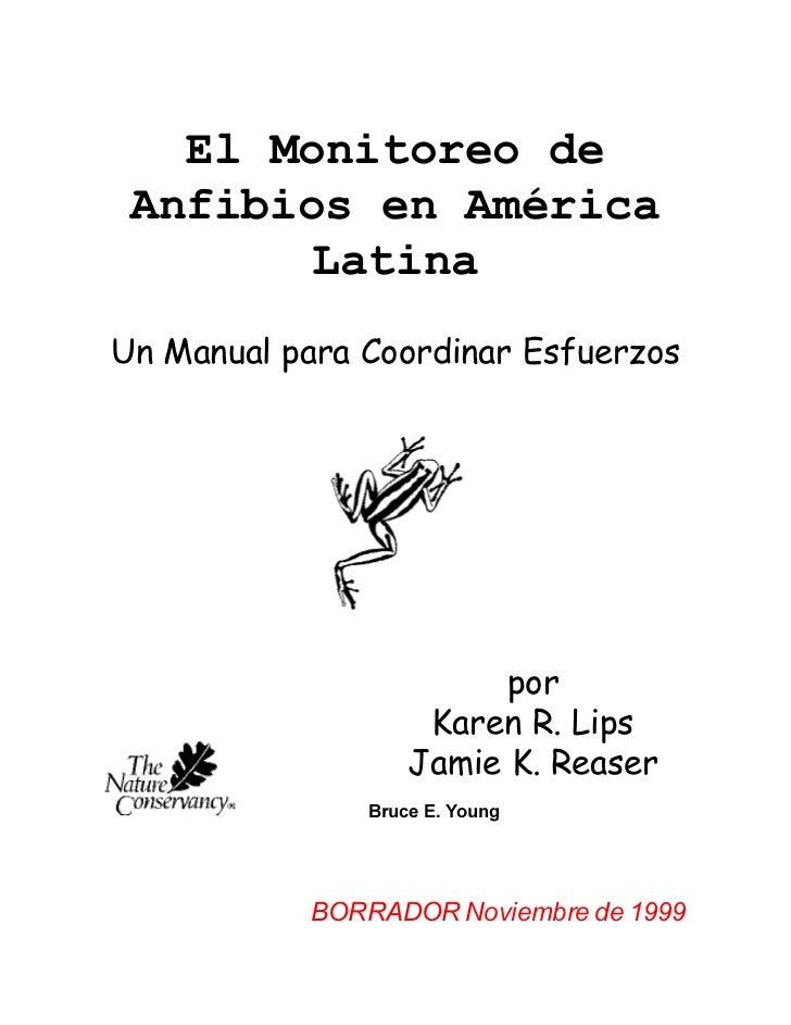 El Monitoreo de Anfibios en América        LatinaUn Manual para Coordinar Esfuerzos                         por           ...