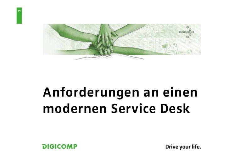 1    Anforderungen an einen    modernen Service Desk
