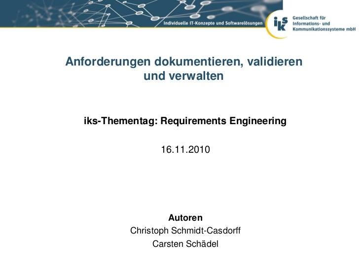 Anforderungen dokumentieren, validieren            und verwalten   iks-Thementag: Requirements Engineering                ...