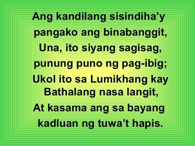 Ang kandilang sisindiha'y pangako ang binabanggit, Una, ito siyang sagisag, punung puno ng pag-ibig; Ukol ito sa Lumikhang...