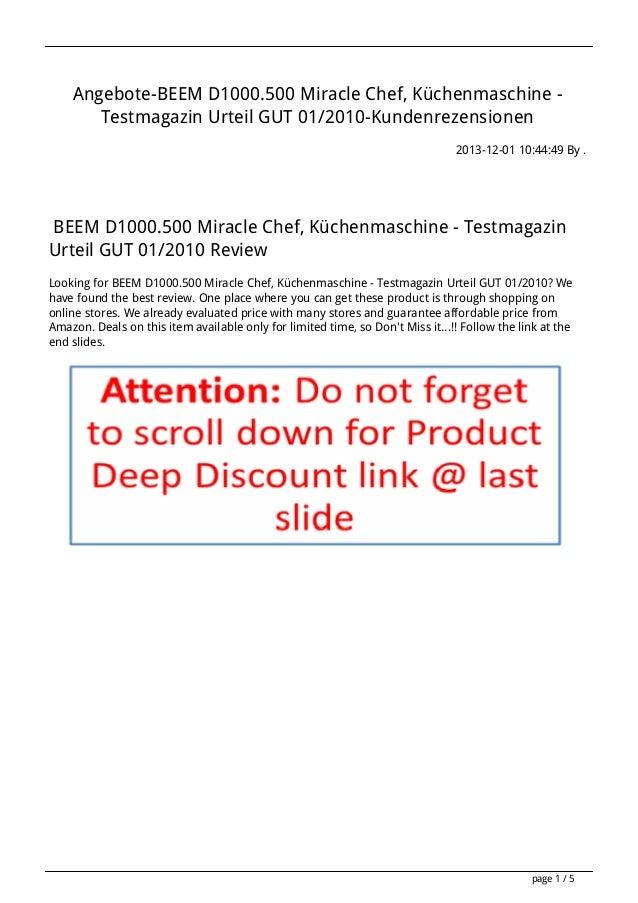 Angebote-BEEM D1000.500 Miracle Chef, Küchenmaschine Testmagazin Urteil GUT 01/2010-Kundenrezensionen 2013-12-01 10:44:49 ...