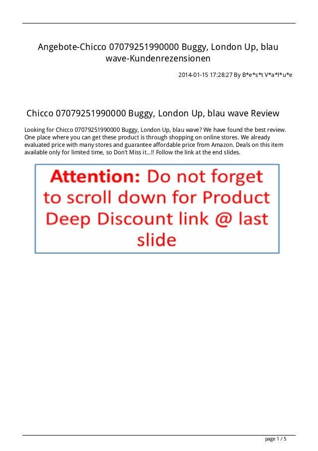 Angebote-Chicco 07079251990000 Buggy, London Up, blau wave-Kundenrezensionen 2014-01-15 17:28:27 By B*e*s*t V*a*l*u*e  Chi...