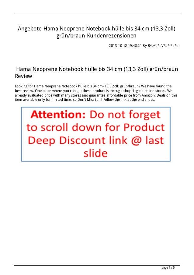 Angebote-Hama Neoprene Notebook hülle bis 34 cm (13,3 Zoll) grün/braun-Kundenrezensionen 2013-10-12 19:48:21 By B*e*s*t V*...