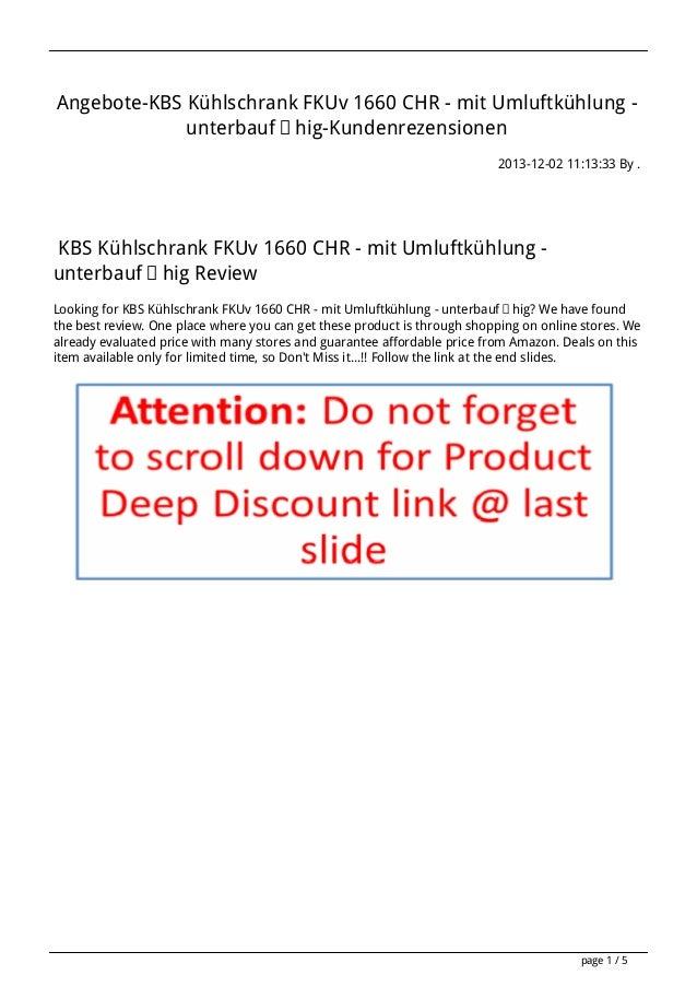 Angebote-KBS Kühlschrank FKUv 1660 CHR - mit Umluftkühlung unterbaufähig-Kundenrezensionen 2013-12-02 11:13:33 By .  KBS K...
