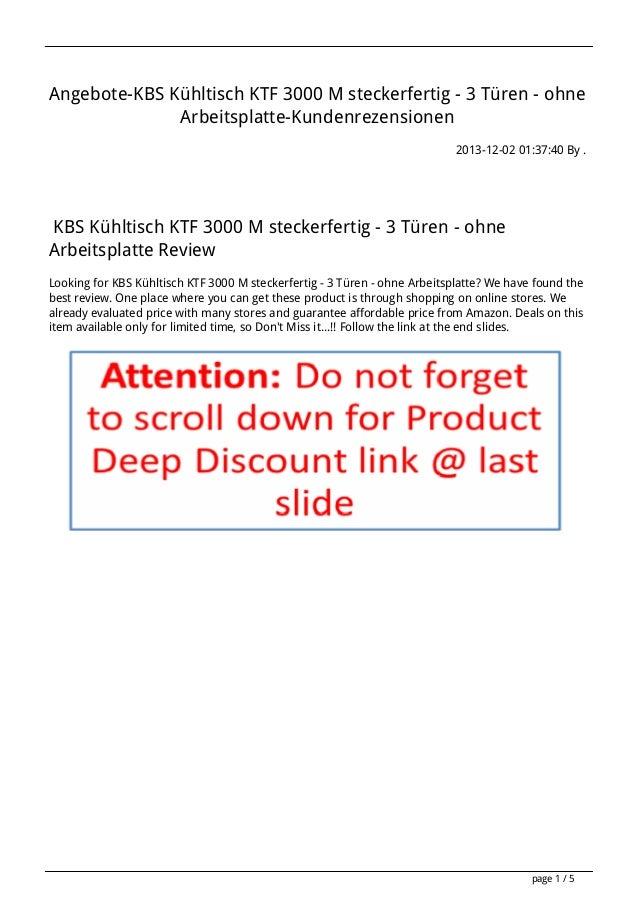 Angebote-KBS Kühltisch KTF 3000 M steckerfertig - 3 Türen - ohne Arbeitsplatte-Kundenrezensionen 2013-12-02 01:37:40 By . ...