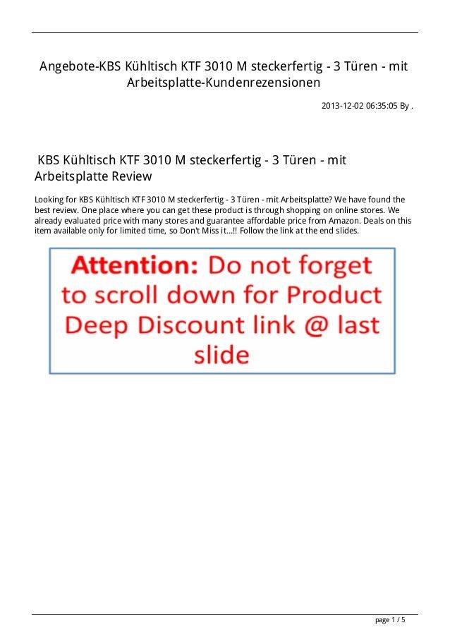Angebote-KBS Kühltisch KTF 3010 M steckerfertig - 3 Türen - mit Arbeitsplatte-Kundenrezensionen 2013-12-02 06:35:05 By .  ...