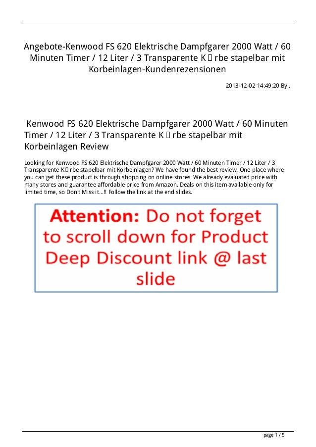 Angebote-Kenwood FS 620 Elektrische Dampfgarer 2000 Watt / 60 Minuten Timer / 12 Liter / 3 Transparente Körbe stapelbar mi...