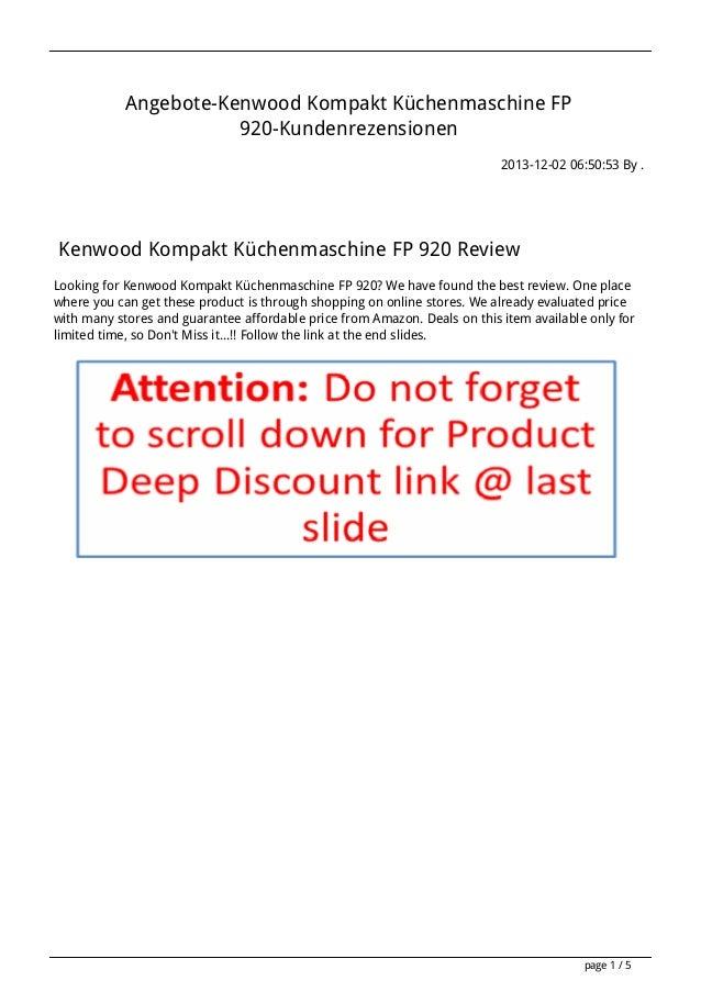 Angebote-Kenwood Kompakt Küchenmaschine FP 920-Kundenrezensionen 2013-12-02 06:50:53 By .  Kenwood Kompakt Küchenmaschine ...