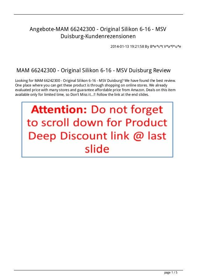 Angebote-MAM 66242300 - Original Silikon 6-16 - MSV Duisburg-Kundenrezensionen 2014-01-13 19:21:58 By B*e*s*t V*a*l*u*e  M...