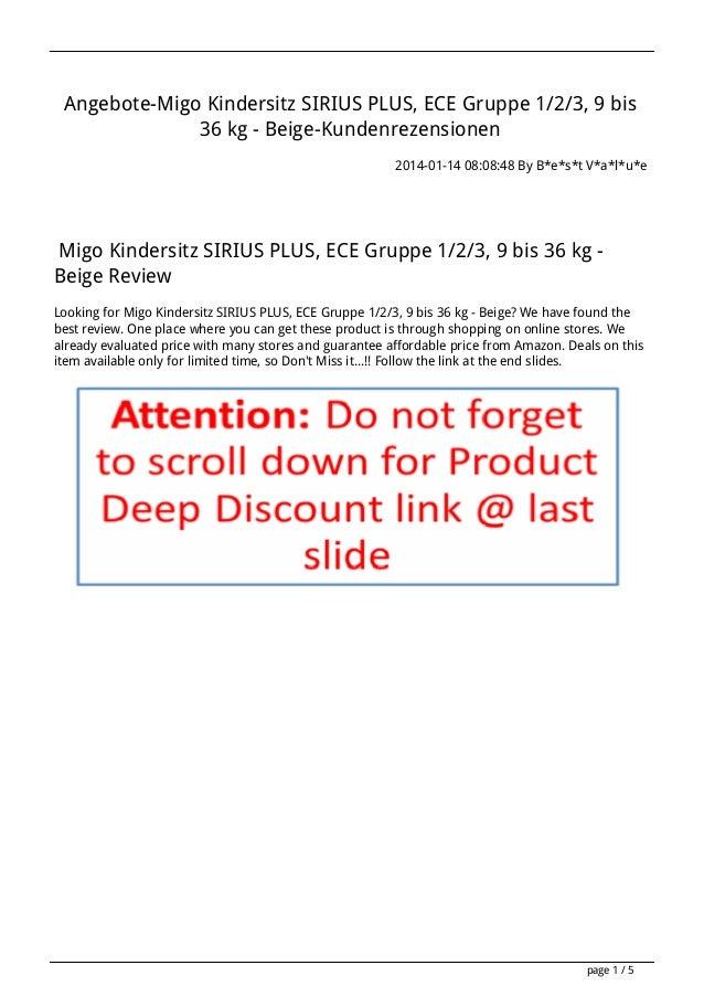 Angebote-Migo Kindersitz SIRIUS PLUS, ECE Gruppe 1/2/3, 9 bis 36 kg - Beige-Kundenrezensionen 2014-01-14 08:08:48 By B*e*s...