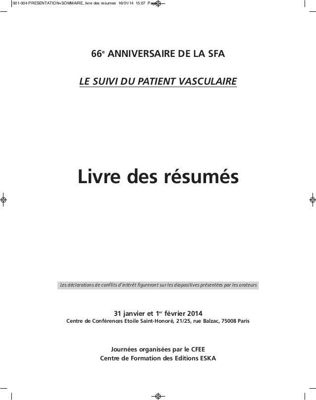 001-004 PRESENTATION+SOMMAIRE_livre des resumes 16/01/14 15:07 Page1  66e ANNIVERSAIRE DE LA SFA LE SUIVI DU PATIENT VASCU...