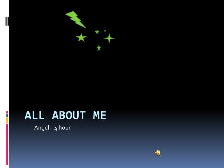 All About Me<br />Angel 4 hour                                                                                            ...