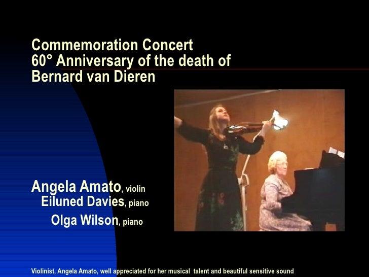 Commemoration Concert 60° Anniversary of the death of  Bernard van Dieren Angela Amato , violin   Eiluned Davies , piano  ...