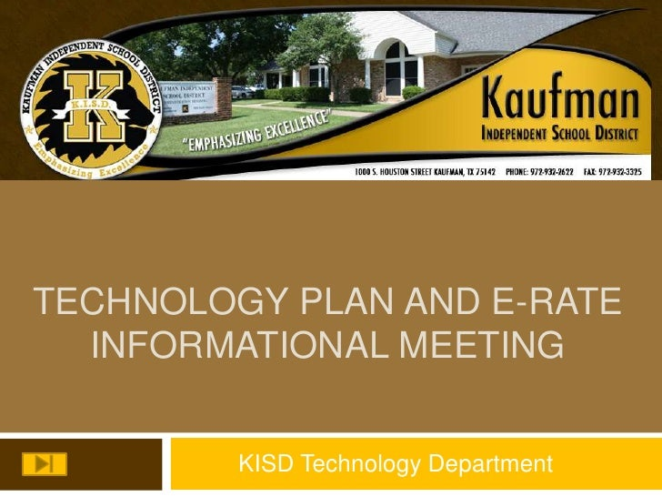 TECHNOLOGY PLAN AND E-Rate Informational Meeting<br />KISD Technology Department<br />