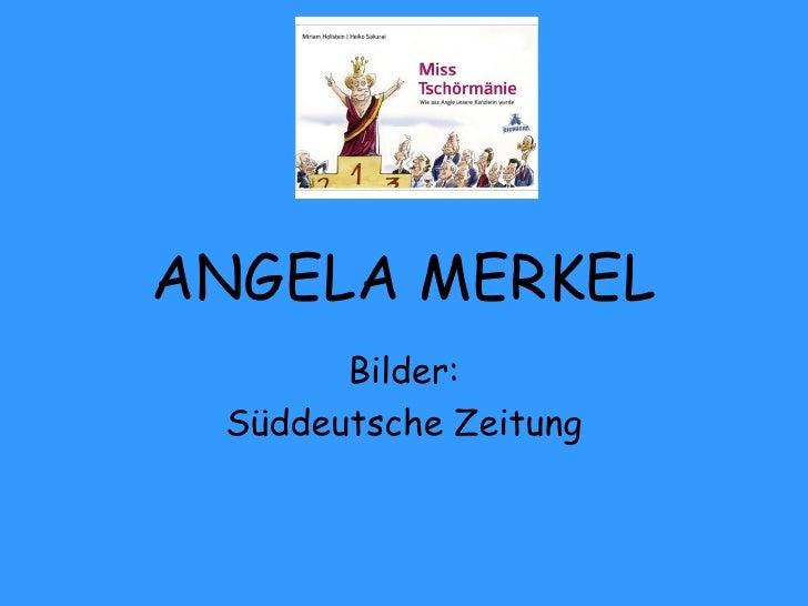 ANGELA MERKEL Bilder: Süddeutsche Zeitung