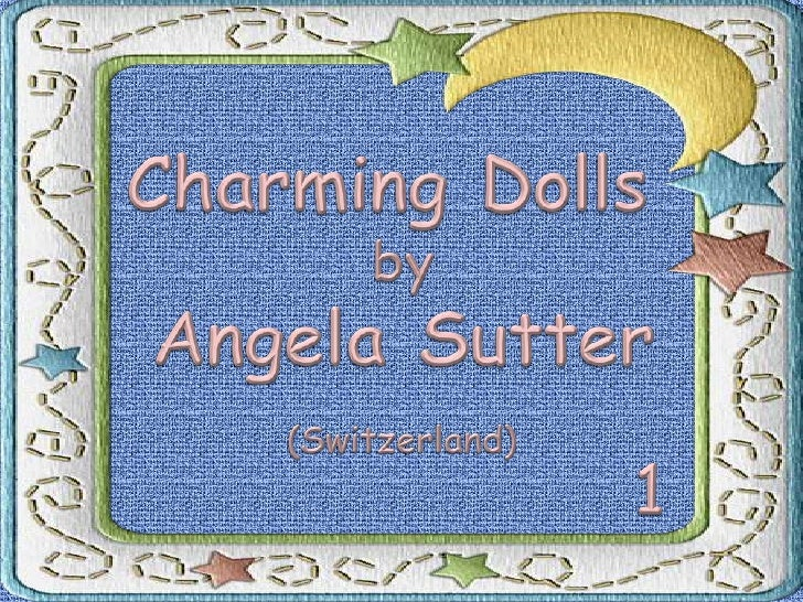 CHARMING DOLLS BY ANGELA SUTTER 1