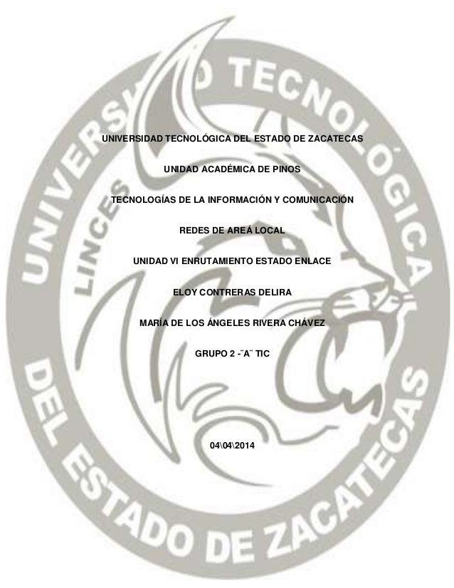 P á g i n a | 1 UNIVERSIDAD TECNOLÓGICA DEL ESTADO DE ZACATECAS UNIDAD ACADÉMICA DE PINOS TECNOLOGÍAS DE LA INFORMACIÓN Y ...
