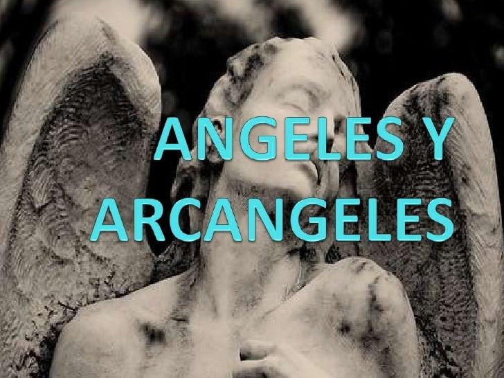 ANGELES Y ARCANGELES<br />