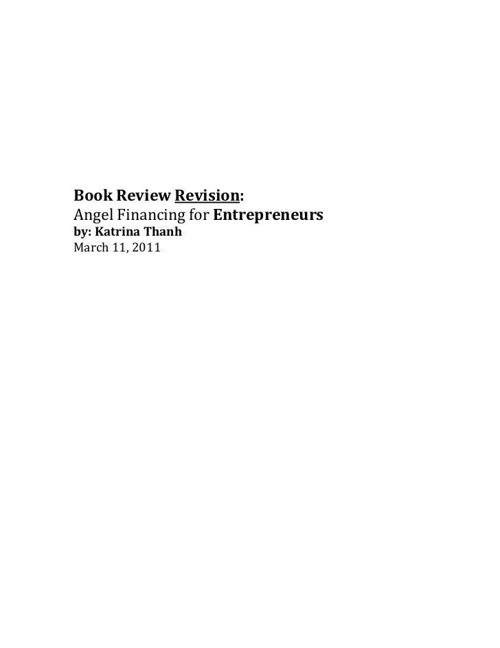 Book Review Revision:Angel Financing for Entrepreneursby: Katrina ThanhMarch 11, 2011