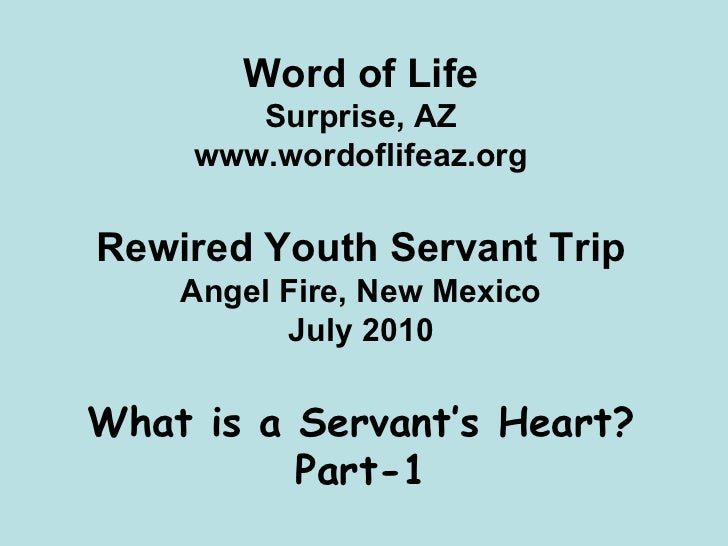 Word of Life        Surprise, AZ     www.wordoflifeaz.orgRewired Youth Servant Trip    Angel Fire, New Mexico          Jul...