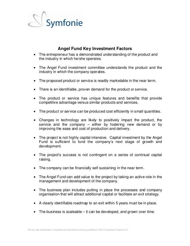 Private and confidential. Unauthorised distribution strictly prohibited. ©2013 Symfonie Capital LLC Angel Fund Key Investm...