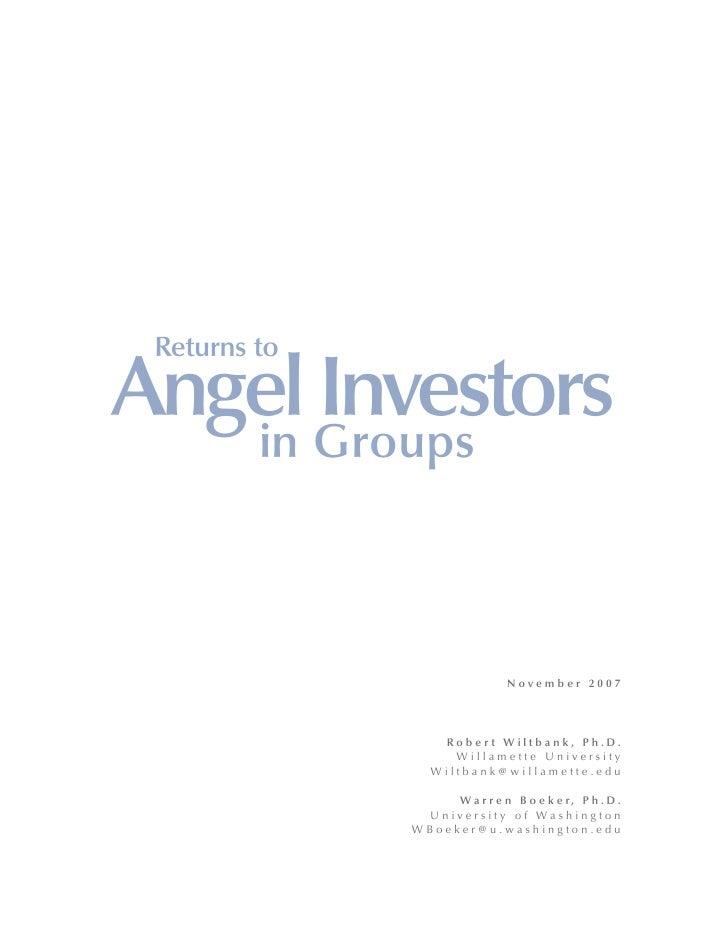 Returns to  Angel Groups    in       Investors                                  November 2007                      Rober t...