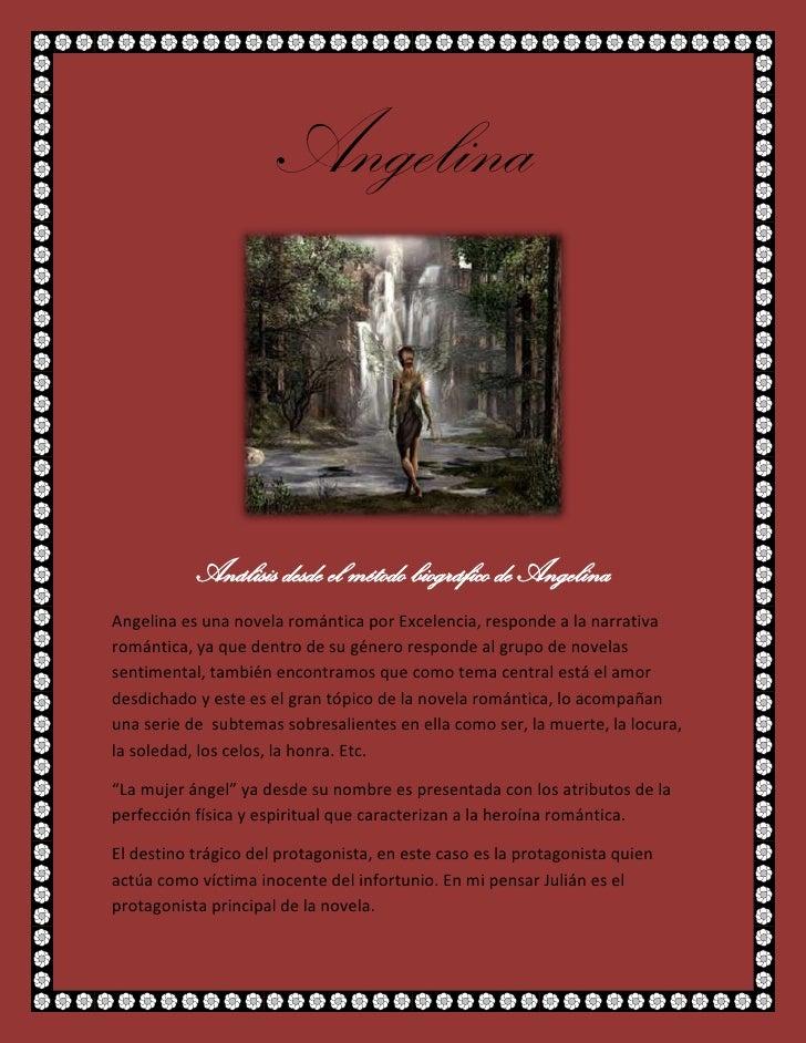 Angelina<br />Análisis desde el método biográfico de Angelina<br />Angelina es una novela romántica por Excelencia, respon...