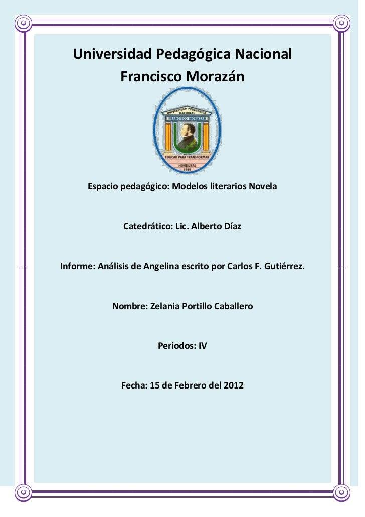 Universidad Pedagógica Nacional          Francisco Morazán      Espacio pedagógico: Modelos literarios Novela             ...