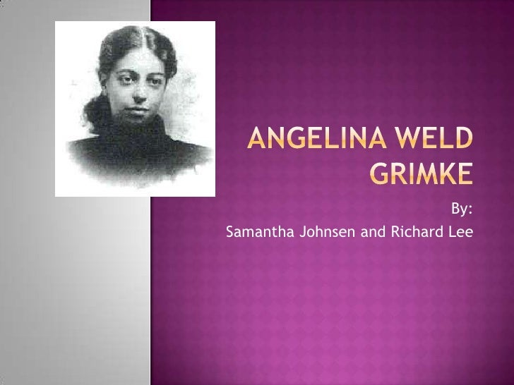 angelina grimke biography However, a close reading of grimke's unpublished poetry grimké, angelina weld papers of angelina weld grimké moorland-spingarn research center, howard.