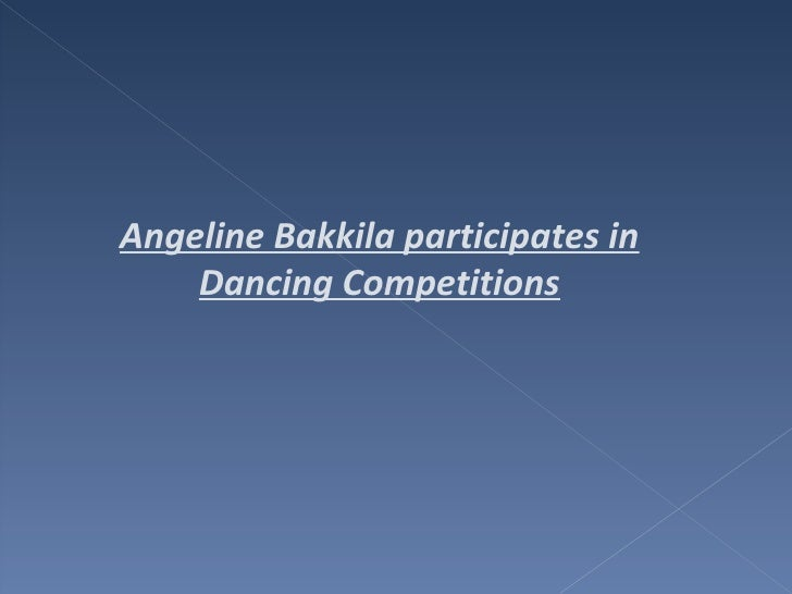 Angeline Bakkila participates in Dancing Competitions