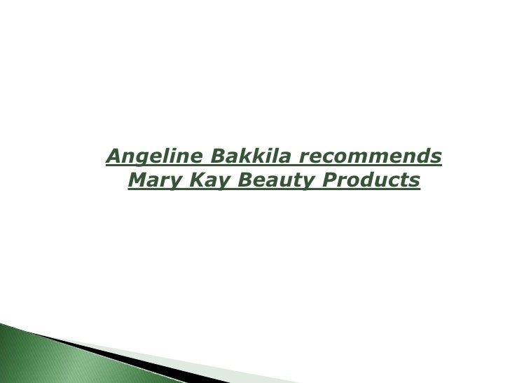 Angeline Bakkila recommends Mary Kay Beauty Products<br />
