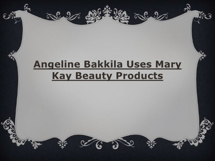 Angeline Bakkila Uses Mary Kay Beauty Products<br />